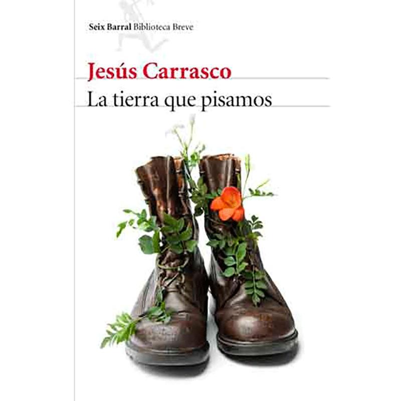 9788432227332Lla tierra que pisamos. Jesús Carrasco