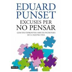 9788497101929 - EXCUSES PER NO PENSAR. Eduard Punset.