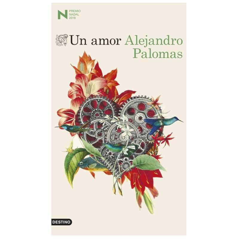 UN AMOR. Alejandro Palomas. 9788423353354